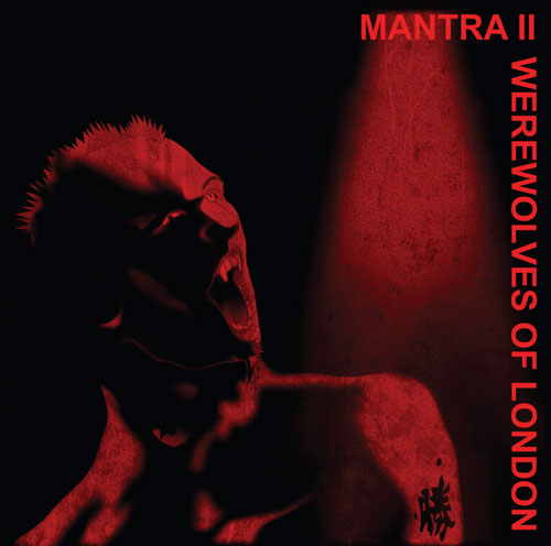 Mantra II - Werewolves of London