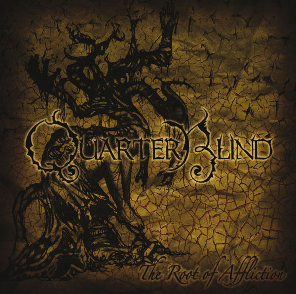 QuarterBlind - The Root of Affliction