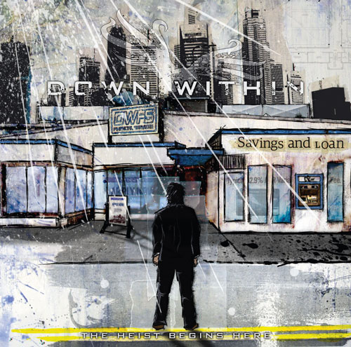Down Within - The Heist Begins Here