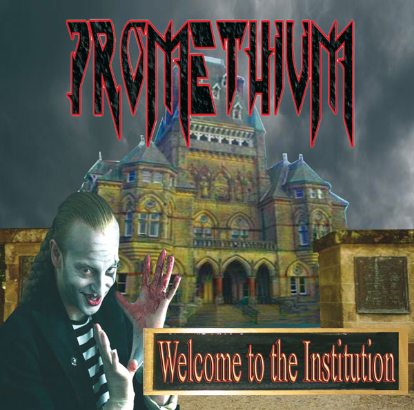 Promethium - Welcome to the Institution