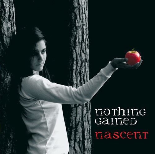 Nothing Gained - Nascent