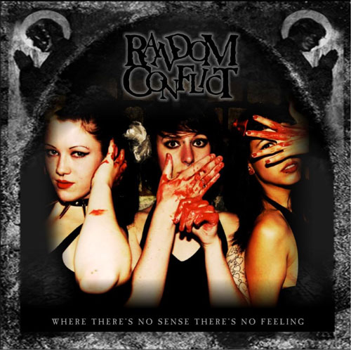 Random Conflict - Where there's no sense, there's no feeling